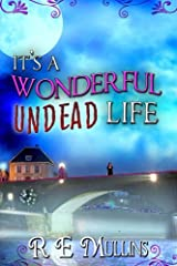 It's a Wonderful Undead Life (The Blautsaugers of Amber Heights Book 1) Kindle Edition