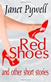 Red Shoes and Other Short Stories by Janet Pywell (2013-11-27)