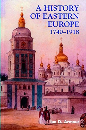 A History of Eastern Europe 1740-1918: Empires, Nations,...
