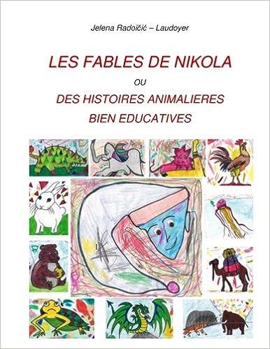 LES FABLES DE NIKOLA ou DES HISTOIRES ANIMALIERES BIEN EDUCATIVES