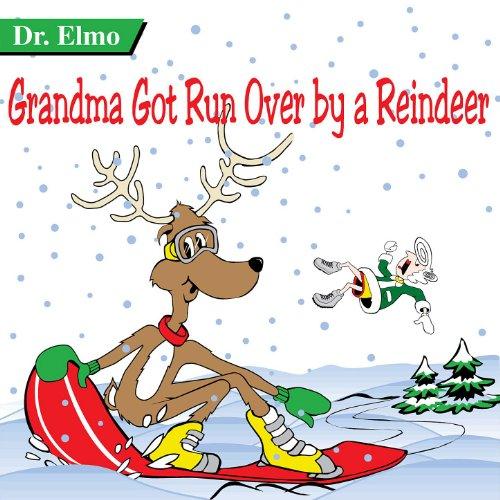 Amazon.com: Grandma Got Run Over By a Reindeer (Re-mastered 2008): Dr. Elmo: MP3 Downloads
