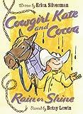 Cowgirl Kate and Cocoa: Rain or Shine, Erica Silverman, 0152066020