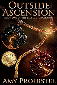 Outside Ascension: Book One of the Levels of Ascension by [Proebstel, Amy]
