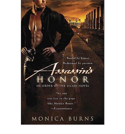 Assassin's Honor (Order of the Sicari Novels) Burns, Monica ( Author ) Jun-01-2010 Paperback