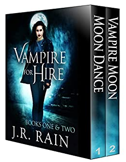 Vampire for Hire: Books One and Two by [Rain, J.R.]