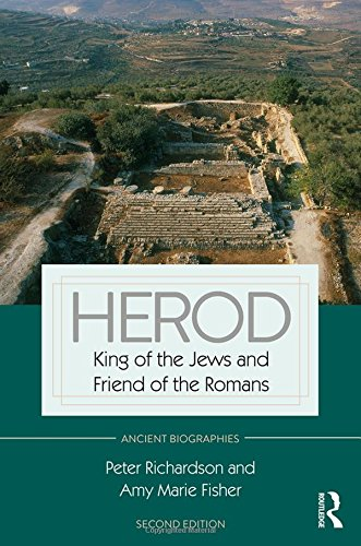 Herod: King of the Jews and Friend of the Romans (Routledge Ancient Biographies) by Routledge