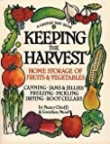 img - for Keeping the Harvest : Discover the Homegrown Goodness of Putting Up Your Own Fruits, Vegetables & Herbs (Paperback - Revised Ed.)--by Nancy Chioffi [1991 Edition] book / textbook / text book