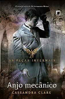 Anjo mecânico - Peças infernais - vol. 1 por [Clare, Cassandra]