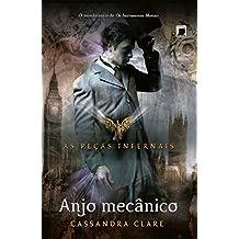Anjo mecânico - Peças infernais - vol. 1