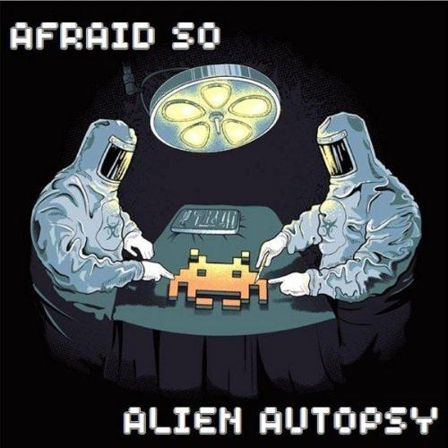 Price comparison product image Alien Autopsy by Afraid So (2013-05-22)