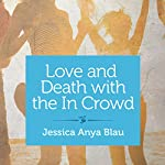 Love and Death with the In Crowd: Stories | Jessica Anya Blau