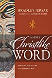 A More Christlike Word: Reading Scripture the