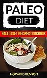 Paleo Diet: Paleo Diet Recipes Cookbook