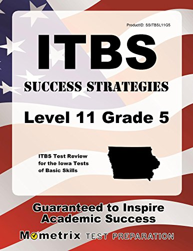 (ITBS Success Strategies Level 11 Grade 5 Study Guide: ITBS Test Review for the Iowa Tests of Basic)