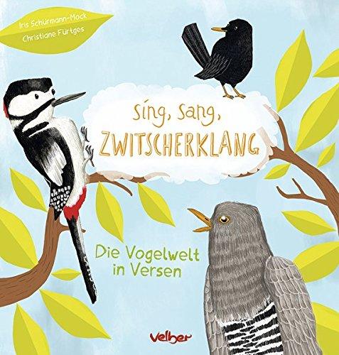 Sing, sang, Zwitscherklang: Die Vogelwelt in Versen