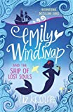 Emily Windsnap and the Ship of Lost Souls: Book 6