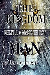 The Kingdom Man: FulFill A Man's Thirst
