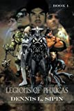 Legions of Phiucas, D. L. Sipin, 1479784044