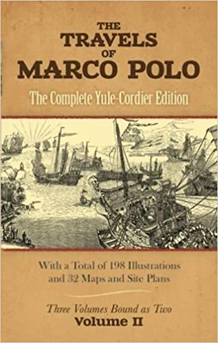 The Travels of Marco Polo: The Complete Yule-Cordier Edition, Vol ...
