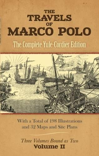 The Travels of Marco Polo: The Complete Yule-Cordier Edition, Vol. 2