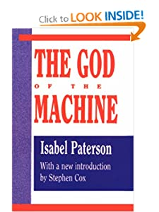 The God of the Machine Isabel Paterson and Stephen D. Cox