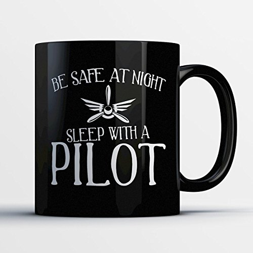 Costumes America 2016 Halloween Good Morning (Pilot Coffee Mug – Be Safe At Night Sleep With A Pilot - Funny 11 oz Black Ceramic Tea Cup - Humorous and Cute Pilot Gifts with Pilot)