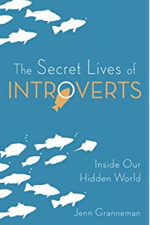 The Secret Lives Of Introverts Inside Our Hidden World