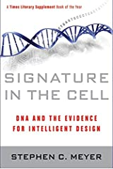 Signature in the Cell: DNA and the Evidence for Intelligent Design Paperback