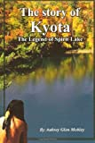 The Story of Kyota-The Legend of Spirit Lake, Aubrey Mobley, 1469975661