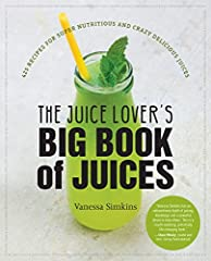 Experience a wide array of the freshest juices, including detox juice, green juice, even nightcaps. They're all inThe Juice Lover's Big Book of Juices. Try as we might, it can be difficult to fit in the recommended six to eig...