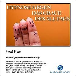 Hypnose gegen das Graue des Alltags