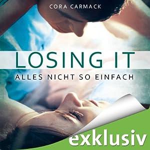 Alles nicht so einfach (Losing it 1) Hörbuch