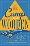 Camp With Coach Wooden: Shoes and Socks, The Pyramid, and 'A Little Chap'