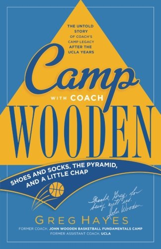Camp With Coach Wooden: Shoes and Socks, The Pyramid, and