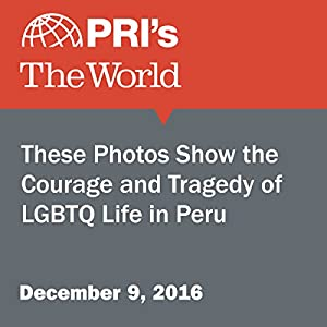 These Photos Show the Courage and Tragedy of LGBTQ Life in Peru