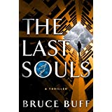 The Last Souls: A Thriller (The Soul Series Book 2)