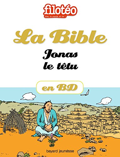 La Bible En BD, Jonas Le Têtu Filotéo Doc French Edition