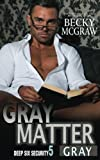 img - for Gray Matter: Deep Six Security Book 5 (Deep Six Security Series) (Volume 5) book / textbook / text book