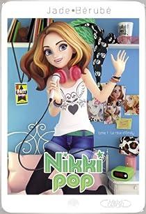 Nikki Pop, tome 1 : Le rêve d'Émily par Bérubé