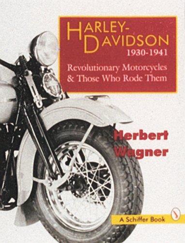 Harley Davidson Motorcycles, 1930-1941: Revolutionary Motorcycles and Those Who Made Them (Revolutionary Motorcycles & Those Who Rode Them) by Brand: Schiffer Publishing
