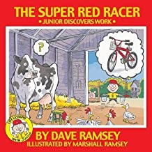 [(The Super Red Racer: Junior Discovers Work )] [Author: Dave Ramsey] [Dec-2004]