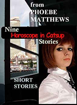 Nine Horoscope-in-Catsup Stories (Wicked Good 1) by [Matthews, Phoebe]