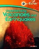 Understanding Volcanoes and Earthquakes, Jen Green, 1404242767