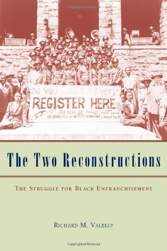 Search : The Two Reconstructions: The Struggle for Black Enfranchisement (American Politics and Political Economy Series)
