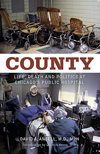 county-life-death-and-politics-at-chicagos-public-hospital