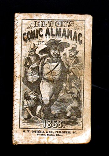 Very Rare Eltons Comic Almanac  20 4 5 Vg 1853 Two Very Early Comic Strips