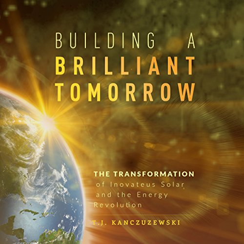 Building a Brilliant Tomorrow: The Transformation of Inovateus Solar and the Energy Revolution by Advantage Media Group