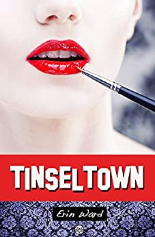 Tinseltown by [Ward, Erin]