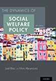 The Dynamics of Social Welfare Policy, Joel Blau, 0199316015