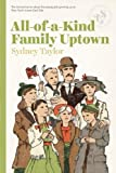 All-Of-A-Kind Family Uptown by Sydney Taylor (July 15, 2014) Paperback